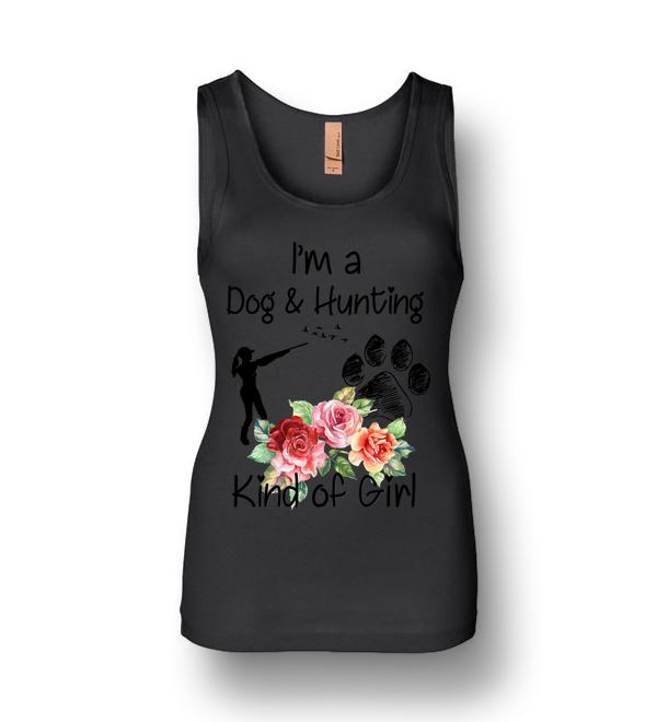 I'm A Dog And Hunting Kind Of Girl Womens Jersey Tank